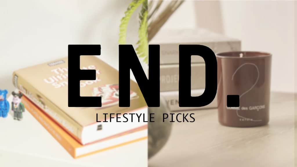 END. Clothing Finest Lifestyle Picks